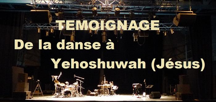 De la danse à Yehoshuwah (Jésus)