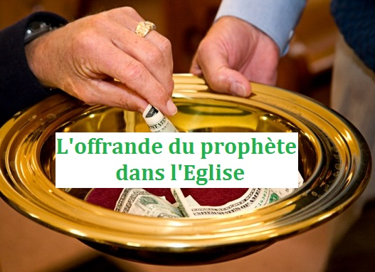 L'offrande du prophète dans l'Eglise
